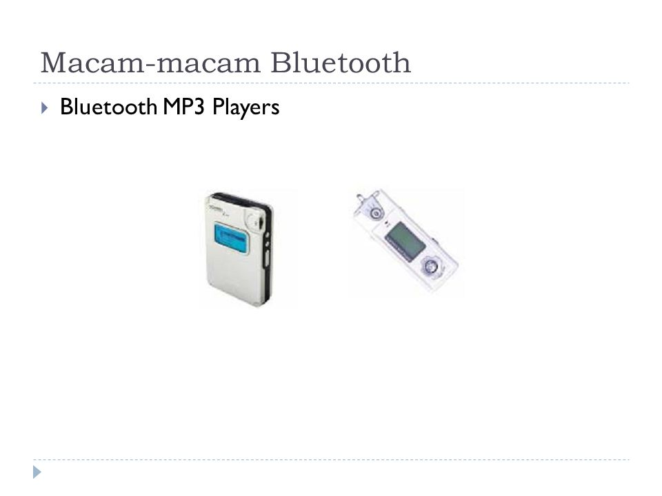 Macam-macam Bluetooth  Bluetooth MP3 Players