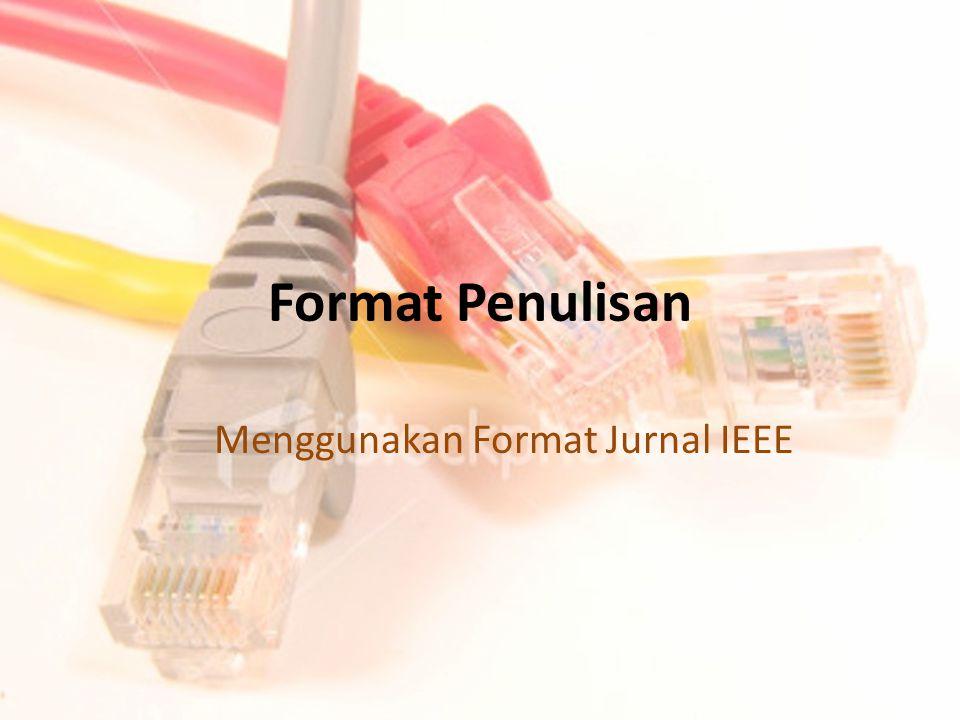Format Penulisan Menggunakan Format Jurnal IEEE