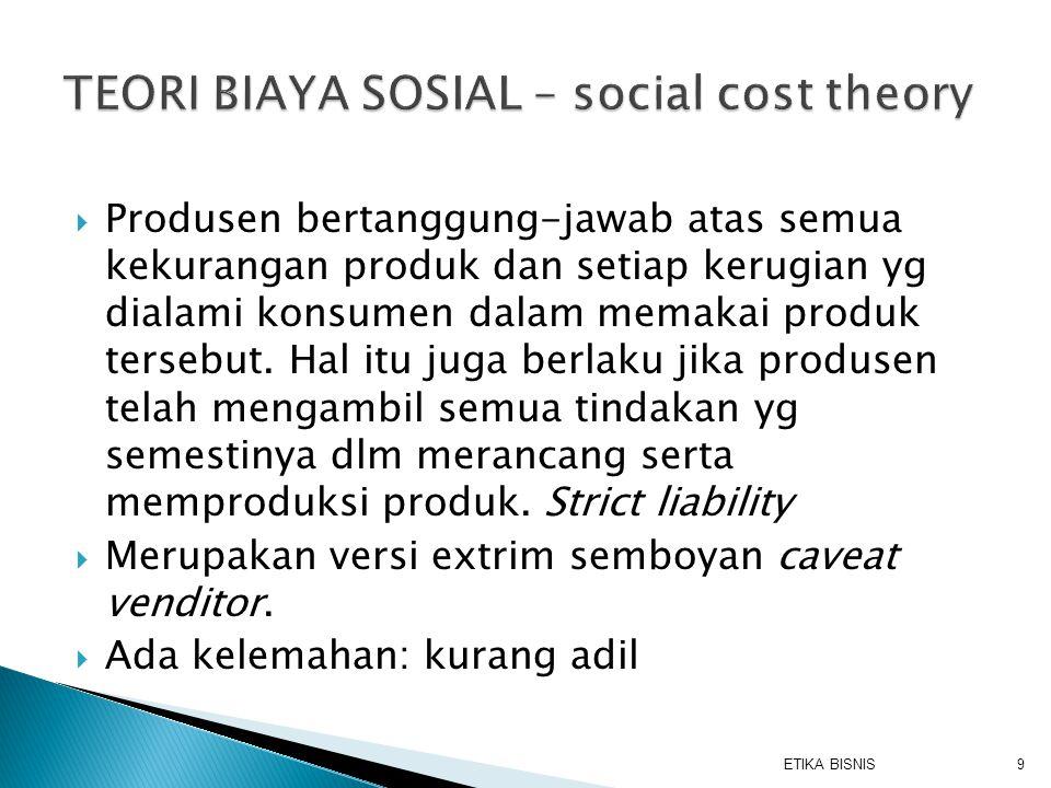  Produsen bertanggung-jawab atas semua kekurangan produk dan setiap kerugian yg dialami konsumen dalam memakai produk tersebut. Hal itu juga berlaku