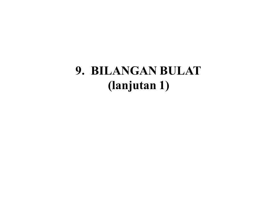 9.BILANGAN BULAT (lanjutan 1)