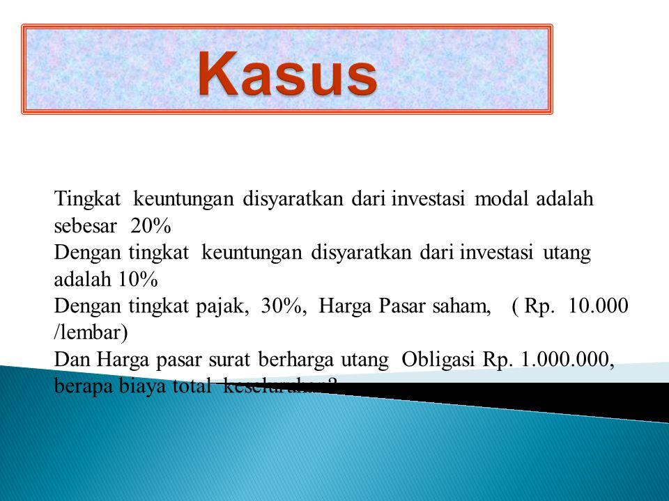 Untuk menentukan ROR terlebih dahulu hitung besarnya Biaya Modal (Cost of Capital), yaitu dengan rumus sbb. : Ko = Ke. (E/V) + Kd (1 – T). (D/V) Ko =