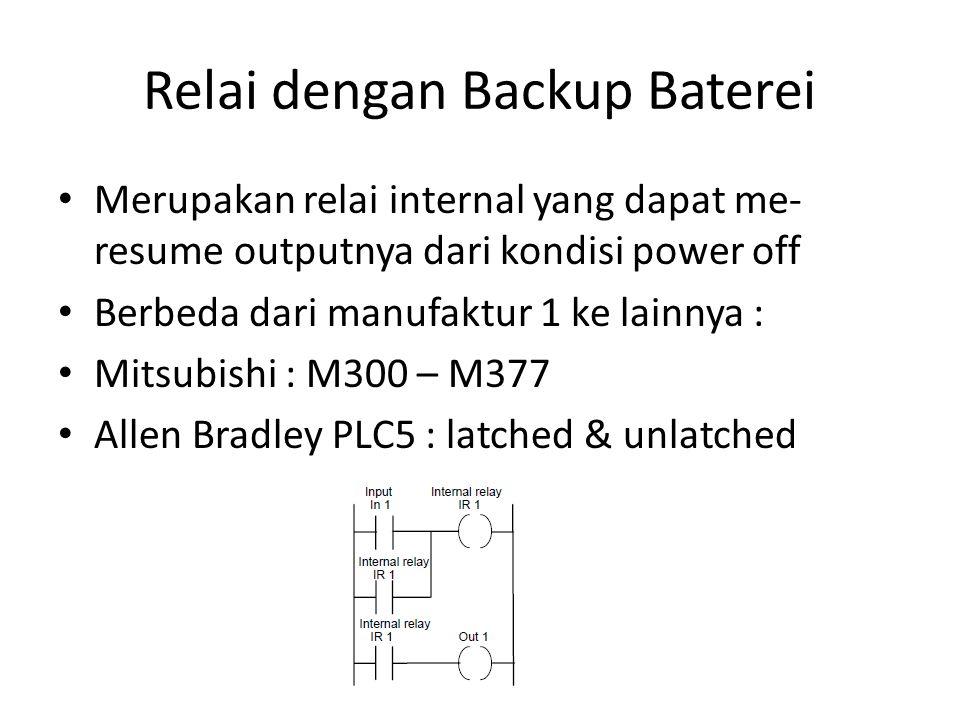 Relai dengan Backup Baterei Merupakan relai internal yang dapat me- resume outputnya dari kondisi power off Berbeda dari manufaktur 1 ke lainnya : Mit