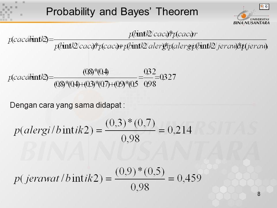 8 Probability and Bayes' Theorem Dengan cara yang sama didapat :
