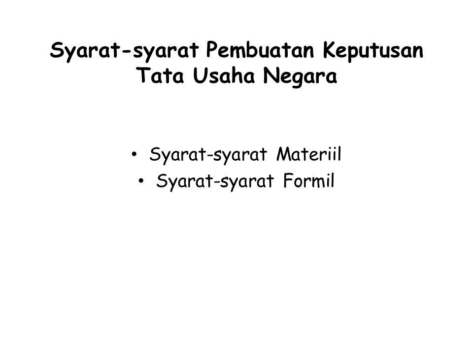 Syarat-syarat Pembuatan Keputusan Tata Usaha Negara Syarat-syarat Materiil Syarat-syarat Formil