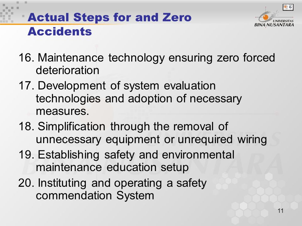 11 Actual Steps for and Zero Accidents 16. Maintenance technology ensuring zero forced deterioration 17. Development of system evaluation technologies