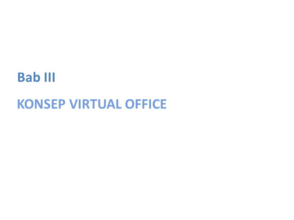 KONSEP VIRTUAL OFFICE Bab III