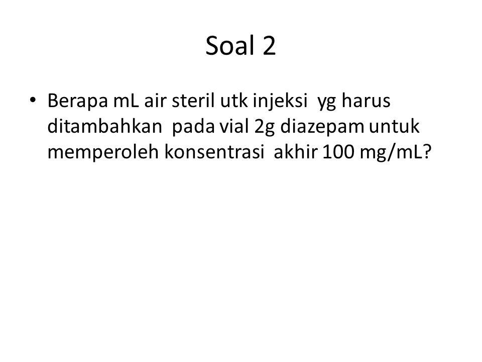 2 g x 1000 mg x 1 mL = 20 mL 1 g 100 mg