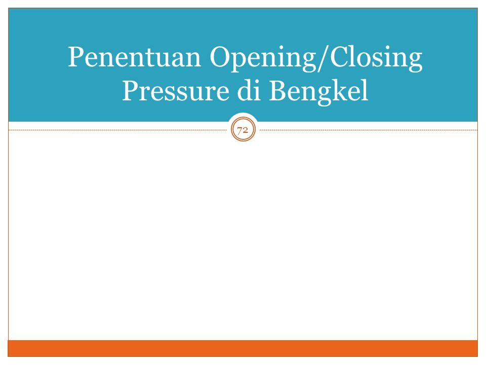 72 Penentuan Opening/Closing Pressure di Bengkel