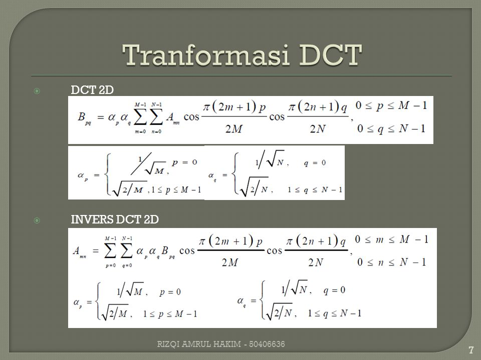  DCT 2D  INVERS DCT 2D 7 RIZQI AMRUL HAKIM - 50406636