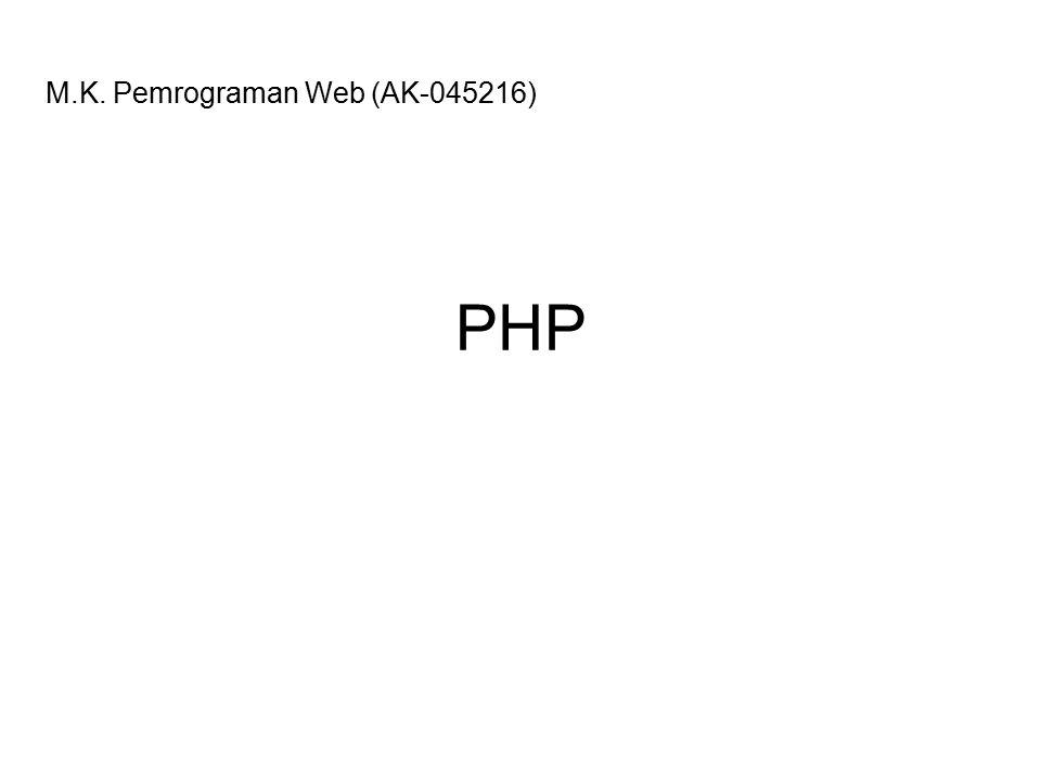 2 Pengenalan PHP PHP adalah bahasa scripting yang menyatu dengan HTML dan dijalankan pada server side.