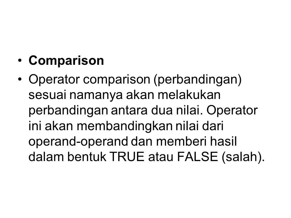 Comparison Operator comparison (perbandingan) sesuai namanya akan melakukan perbandingan antara dua nilai.