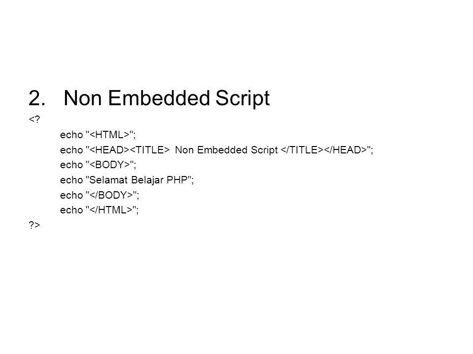 Penulisan tag PHP terdiri dari: Style standart Format: Format: Short Style: Format : Javascript style: Format: ….