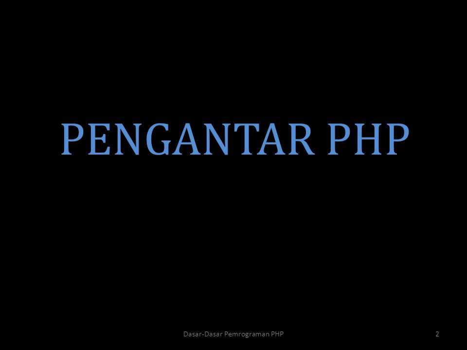 PHP Variabel String <? $txt = Hello World! ; echo $txt; ?> 23Dasar-Dasar Pemrograman PHP