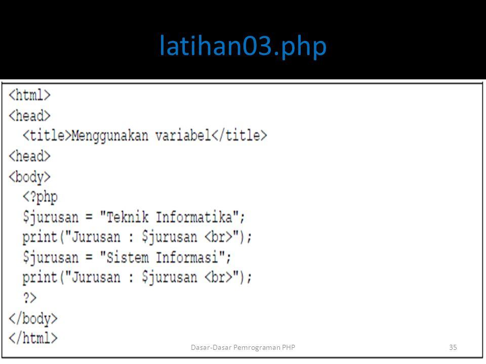 latihan03.php Dasar-Dasar Pemrograman PHP35