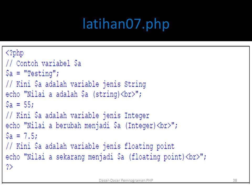 latihan07.php Dasar-Dasar Pemrograman PHP38
