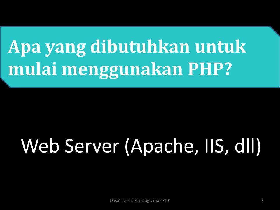 PHP Syntax PHP Script PHP dapat ditempatkan dimana pun dalam dokumen Script PHP dimulai dengan Setiap baris kode PHP harus diakhiri dengan titikk koma (;) ; (semikolon/titik koma) adalah pemisah dan digunakan untuk membedakan satu set instruksi dari instruksi lain.