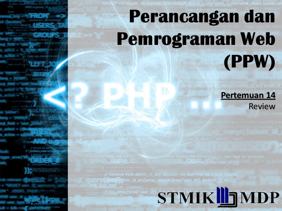 Perancangan dan Pemrograman Web (PPW) Pertemuan 14 Review