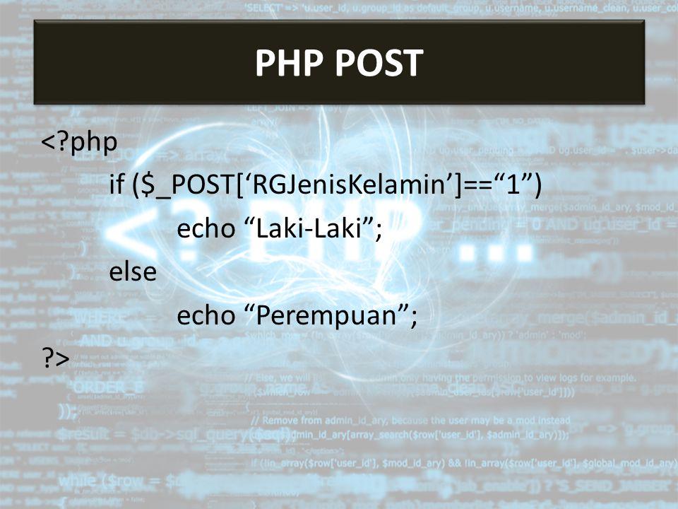 """<?php if ($_POST['RGJenisKelamin']==""""1"""") echo """"Laki-Laki""""; else echo """"Perempuan""""; ?> PHP POST"""