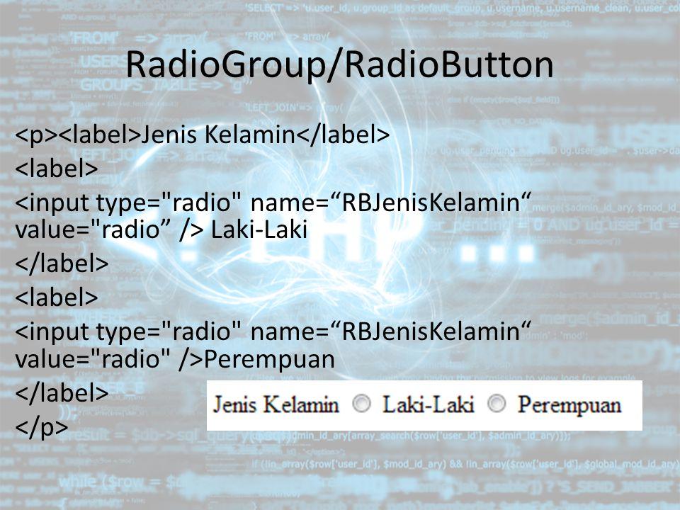 RadioGroup/RadioButton Jenis Kelamin Laki-Laki Perempuan