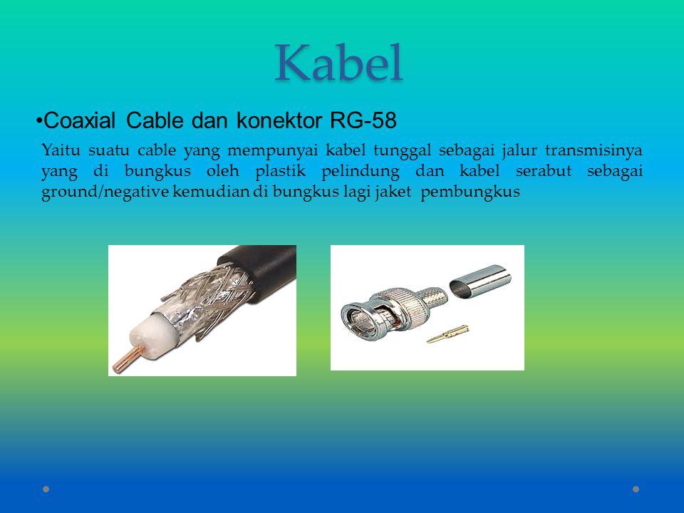 Kabel Coaxial Cable dan konektor RG-58 Yaitu suatu cable yang mempunyai kabel tunggal sebagai jalur transmisinya yang di bungkus oleh plastik pelindun