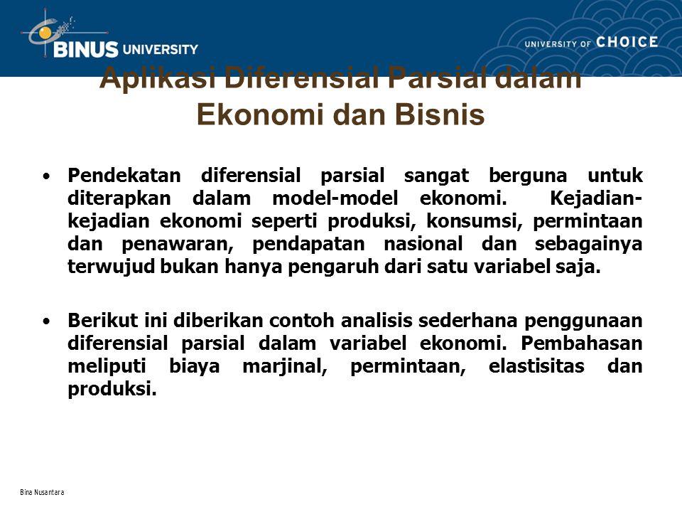 Bina Nusantara Bila suatu perusahaan memproduksi dua macam barang misalnya x dan y, maka biaya produksi yang wujud adalah tergantung berapa banyak x dan y yang diproduksi.