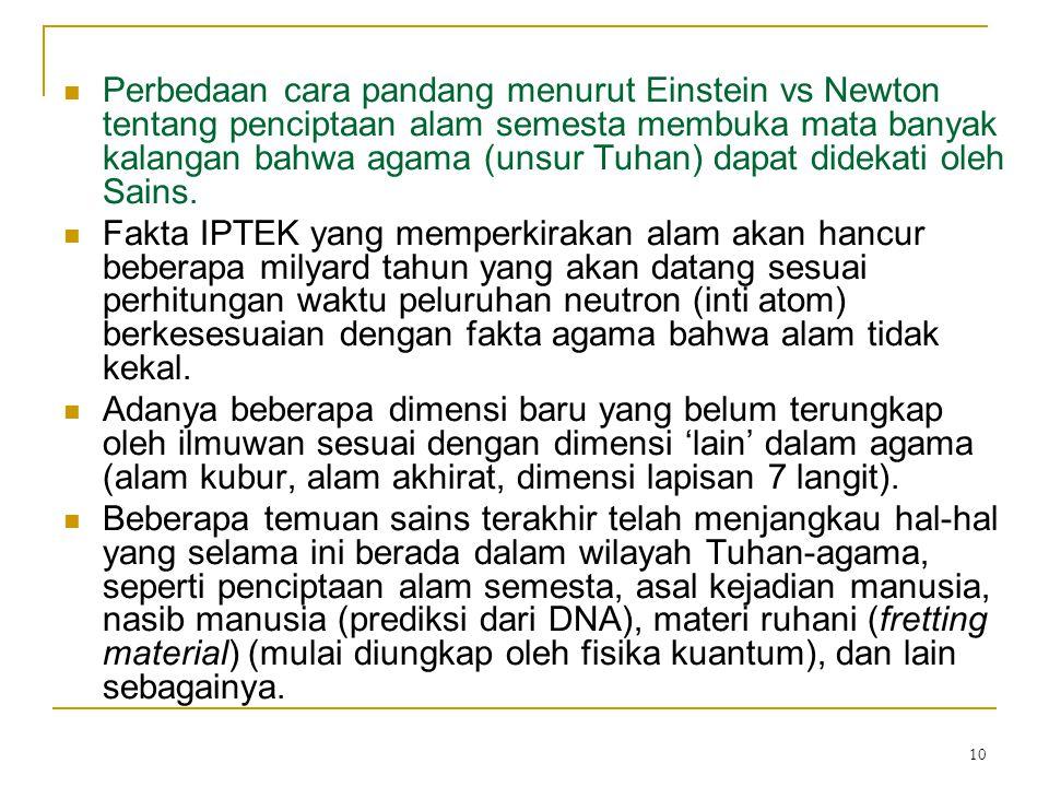 10 Perbedaan cara pandang menurut Einstein vs Newton tentang penciptaan alam semesta membuka mata banyak kalangan bahwa agama (unsur Tuhan) dapat didekati oleh Sains.