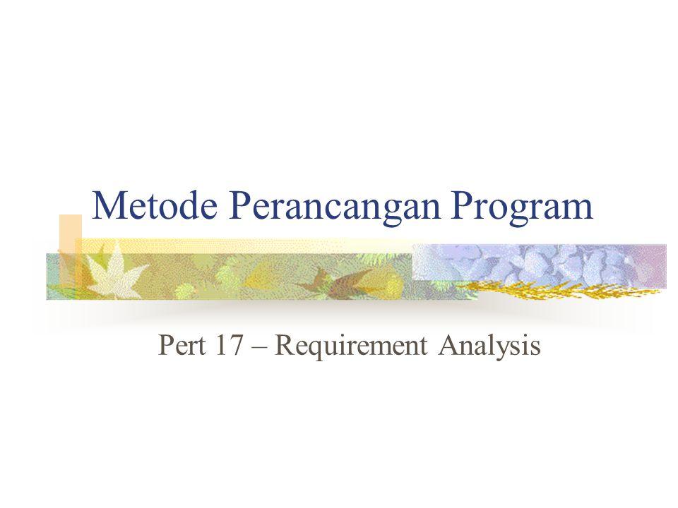 Metode Perancangan Program Pert 17 – Requirement Analysis