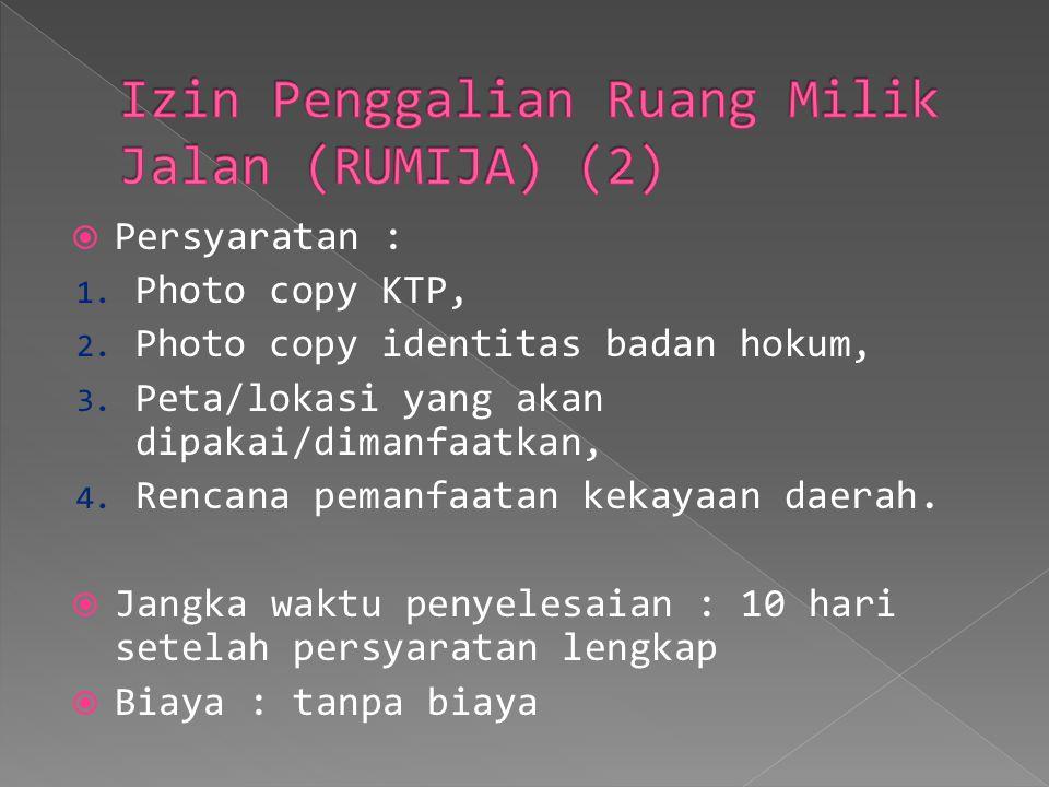  Persyaratan : 1. Photo copy KTP, 2. Photo copy identitas badan hokum, 3. Peta/lokasi yang akan dipakai/dimanfaatkan, 4. Rencana pemanfaatan kekayaan