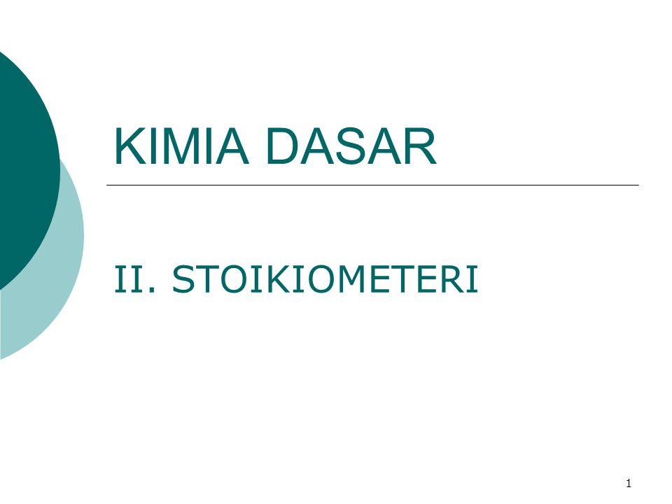 1 KIMIA DASAR II. STOIKIOMETERI