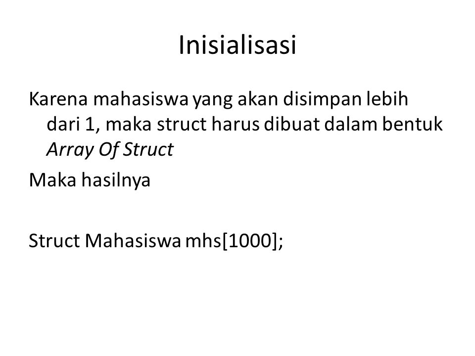 Akses Main(){ Struct Mahasiswa { Char Nim[10]; Char Nama[30]; Char Kelas[2]; Char semester[10]; }; Struct Mahasiswa mhs[1000]; For(i=0;i<1000;i++){ Cout<< Masukkan Data Mahasiswa ke – ; cout<<i<<endl; Cout >mhs[i].Nim; Cout >mhs[i].Nama; Cout >mhs[i].Kelas; Cout >mhs[i].Semester; Cout<< Data telah tersimpan ; getch(); Cout<< \nLihat Data! ; Cout<< NIM \t: <<mhs[i].Nim<<endl; Cout<< Nama \t: <<mhs[i].Nama <<endl; Cout<< Kelas\t: <<mhs[i].Kelas <<endl; Cout<< Semester \t: <<mhs[i].Semester <<endl; Getch(); }}