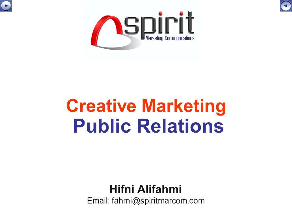 Creative Marketing Public Relations Hifni Alifahmi Email: fahmi@spiritmarcom.com