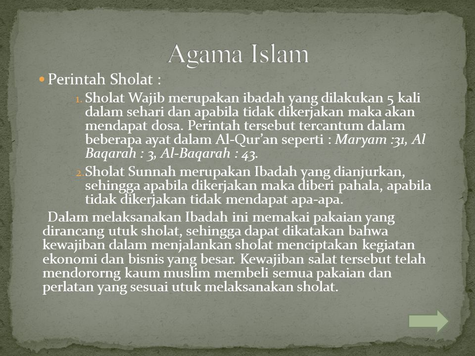 Perintah Sholat : 1. Sholat Wajib merupakan ibadah yang dilakukan 5 kali dalam sehari dan apabila tidak dikerjakan maka akan mendapat dosa. Perintah t