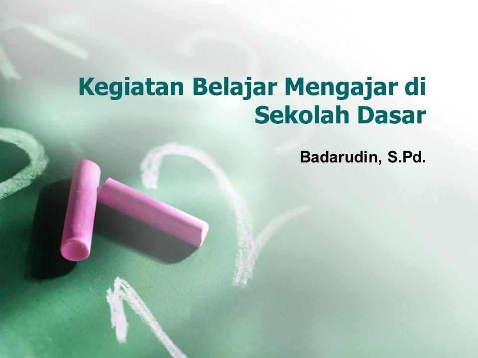 Kegiatan Belajar Mengajar di Sekolah Dasar Badarudin, S.Pd.