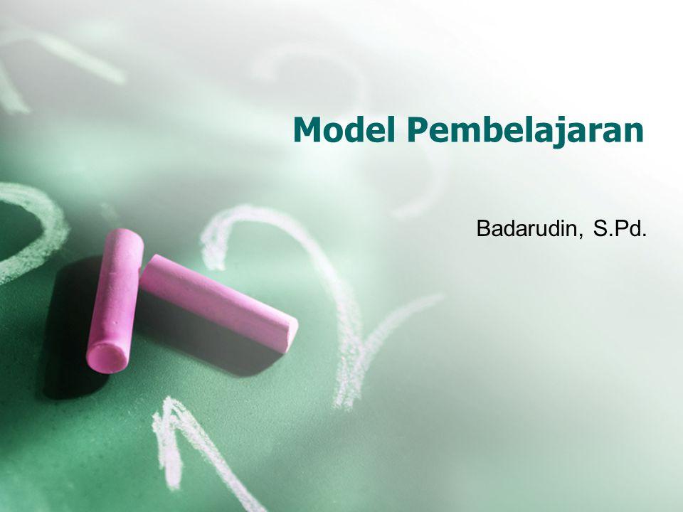 Model Pembelajaran Badarudin, S.Pd.