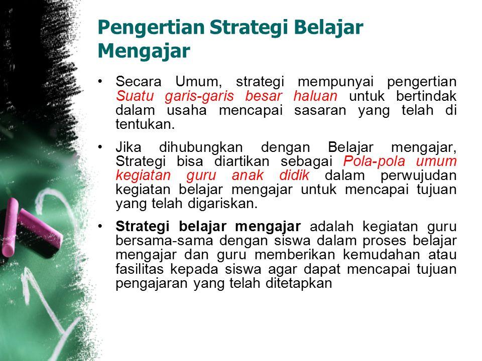 Secara Umum, strategi mempunyai pengertian Suatu garis-garis besar haluan untuk bertindak dalam usaha mencapai sasaran yang telah di tentukan. Jika di