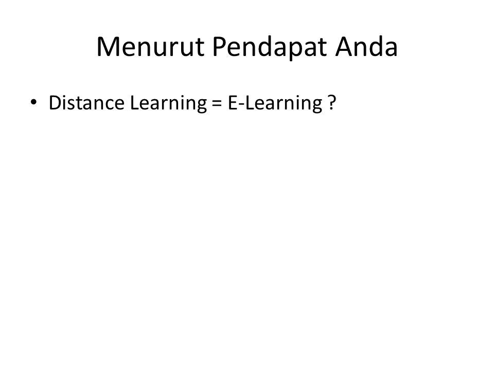 Distance Learning? Distance ? Learning ? Distance Learning?