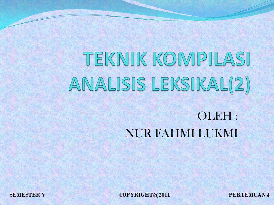 OLEH : NUR FAHMI LUKMI SEMESTER VCOPYRIGHT@2011 PERTEMUAN 4