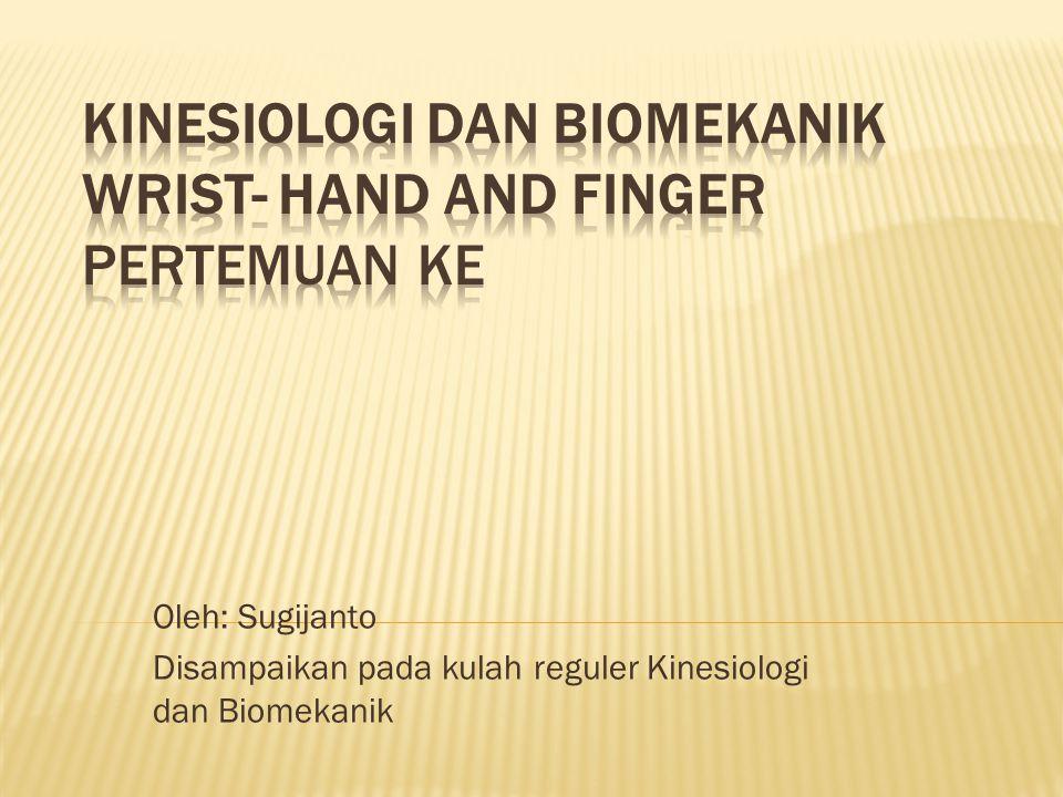 Mahasiswa memahami manualterapi dengan cara :  Mampu merinci sendi-sendi pembentuk wrist and hand  Mampu merinci gerakan osteokinematik dan artrokinematik sendi radioulnaris distal, radiocarpea, intercarpalia, carpometacarpal I-II-III-IV- dan V  Mampu merinci MLPP dan CPP sendi-sendi wrist and hand  Mampu merinci functional hand  Mampu menganalisis gerak aktif, pasif dan isometrik wrist and hand.