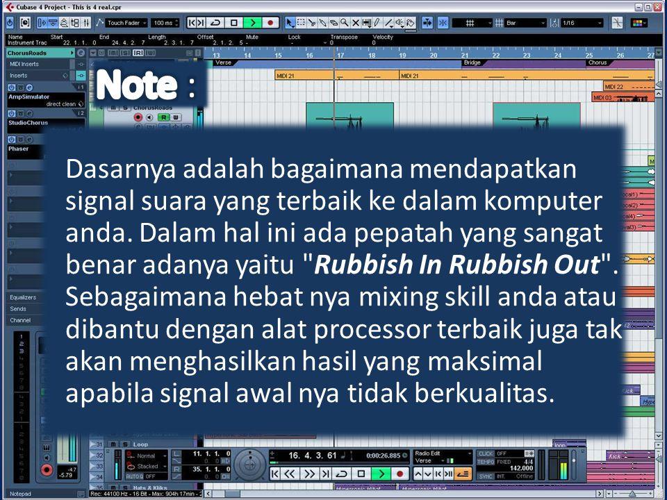 Dasarnya adalah bagaimana mendapatkan signal suara yang terbaik ke dalam komputer anda. Dalam hal ini ada pepatah yang sangat benar adanya yaitu