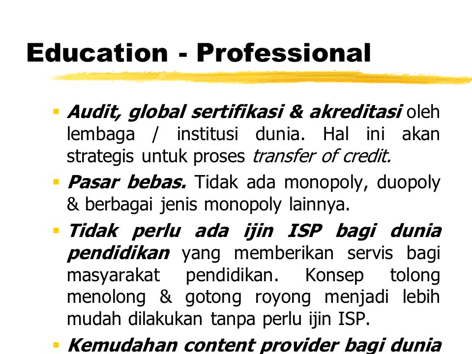 Education - Professional  Audit, global sertifikasi & akreditasi oleh lembaga / institusi dunia.