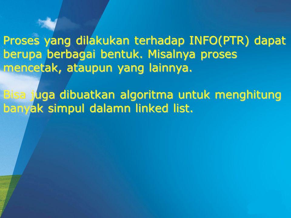 Proses yang dilakukan terhadap INFO(PTR) dapat berupa berbagai bentuk.