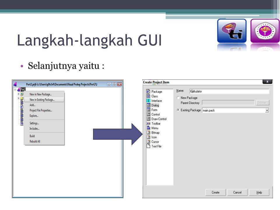 Langkah-langkah GUI Selanjutnya yaitu :