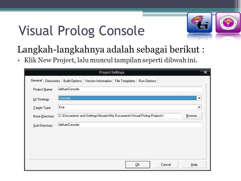 Visual Prolog Console Langkah-langkahnya adalah sebagai berikut : Klik New Project, lalu muncul tampilan seperti dibwah ini.