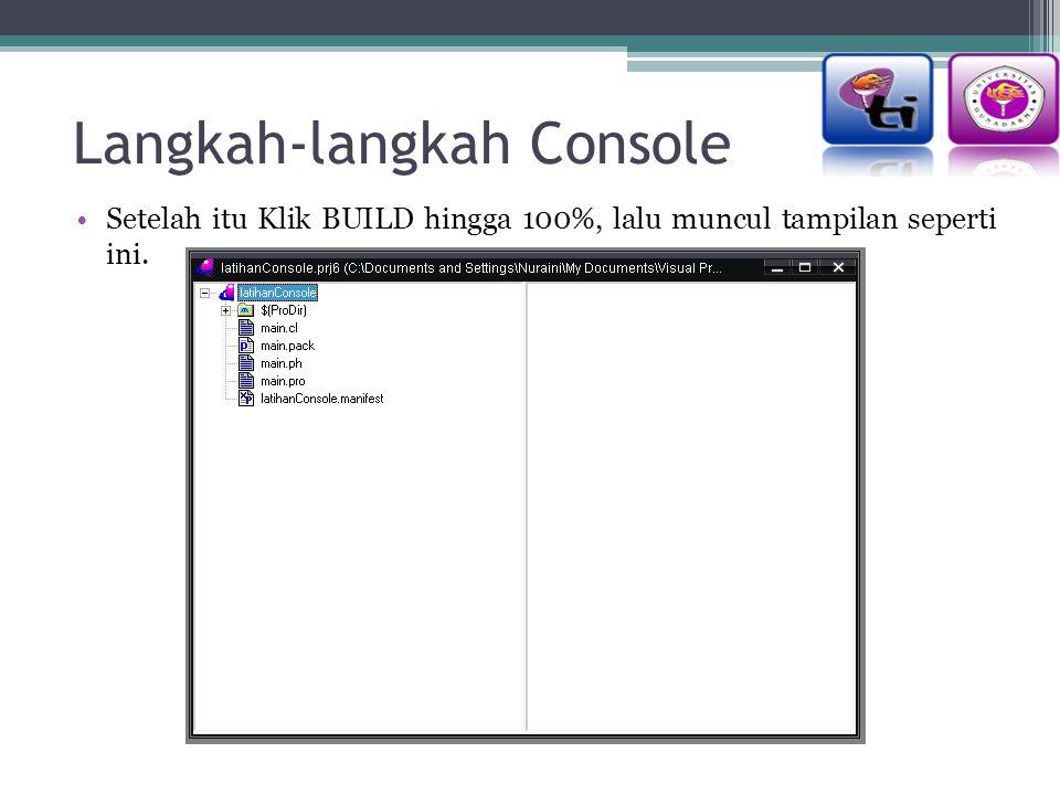 Langkah-langkah Console Setelah itu Klik BUILD hingga 100%, lalu muncul tampilan seperti ini.