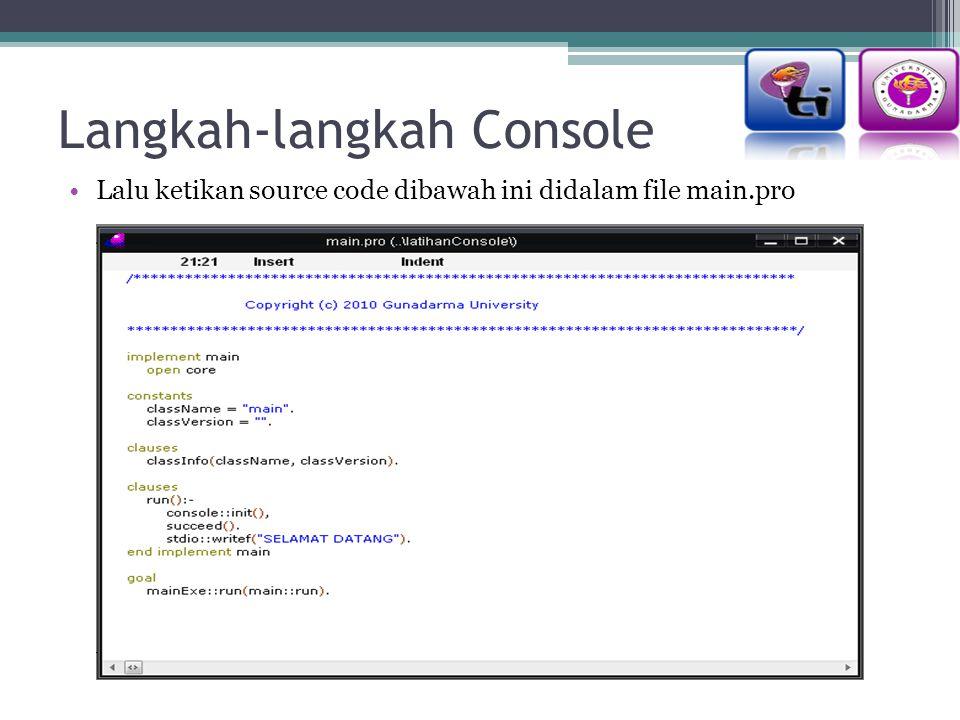 Langkah-langkah Console Lalu ketikan source code dibawah ini didalam file main.pro