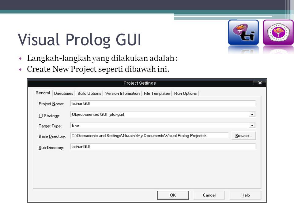 Visual Prolog GUI Langkah-langkah yang dilakukan adalah : Create New Project seperti dibawah ini.