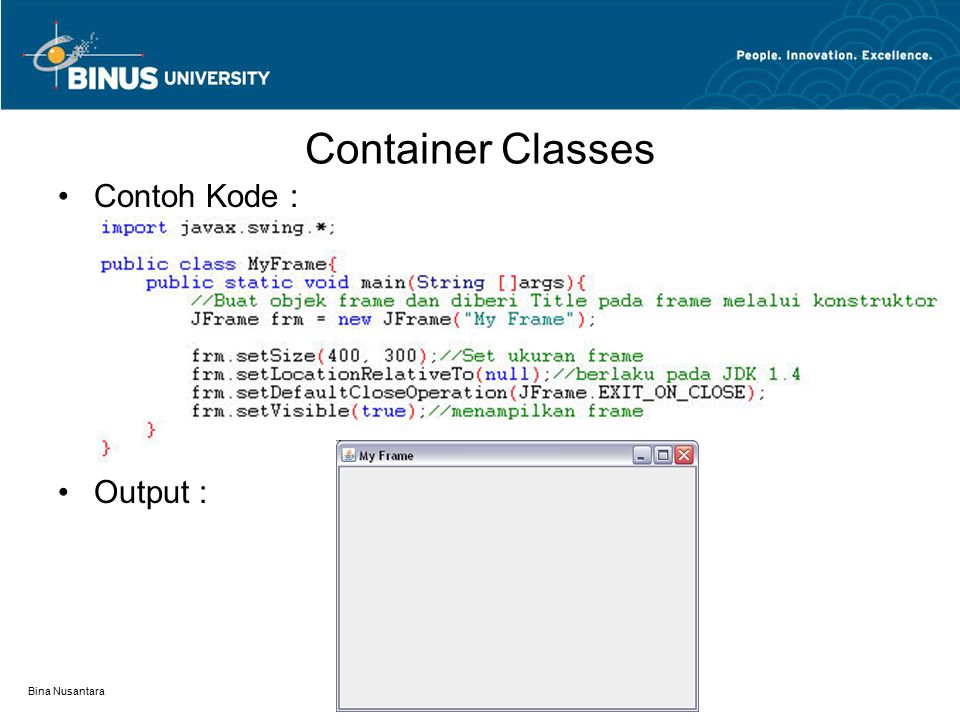 Bina Nusantara Container Classes Contoh Kode : Output :