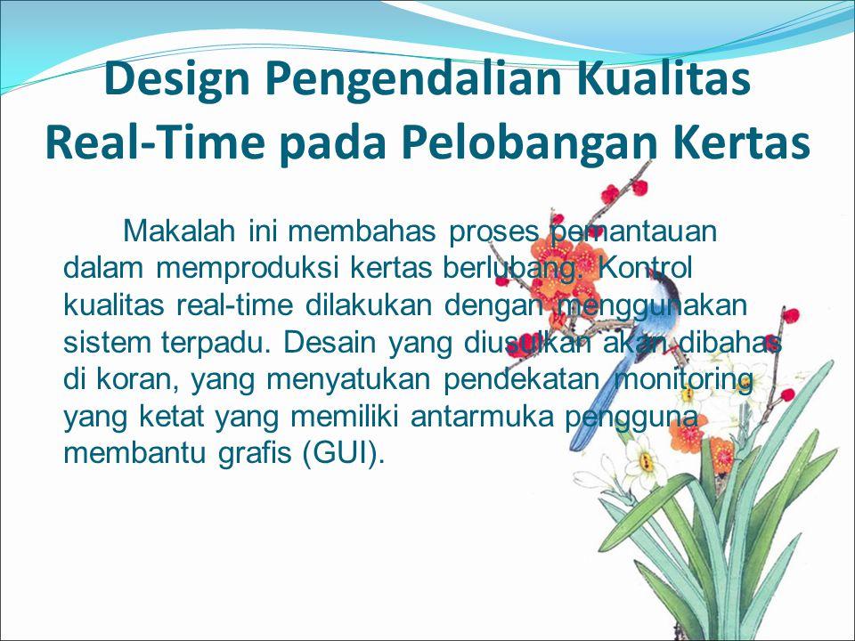 Design Pengendalian Kualitas Real-Time pada Pelobangan Kertas Makalah ini membahas proses pemantauan dalam memproduksi kertas berlubang. Kontrol kuali