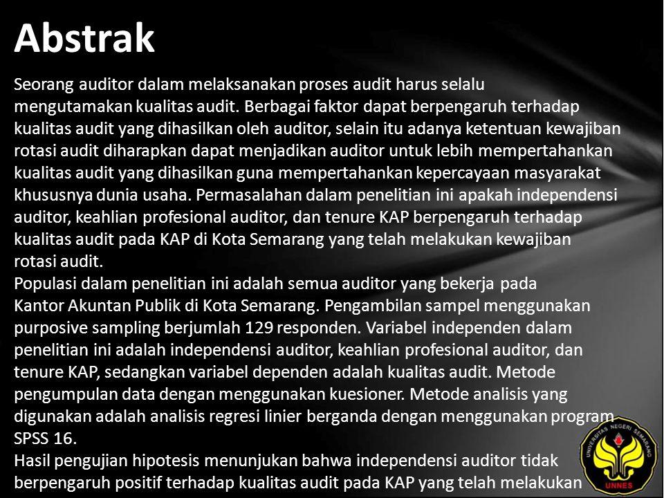 Abstrak Seorang auditor dalam melaksanakan proses audit harus selalu mengutamakan kualitas audit.