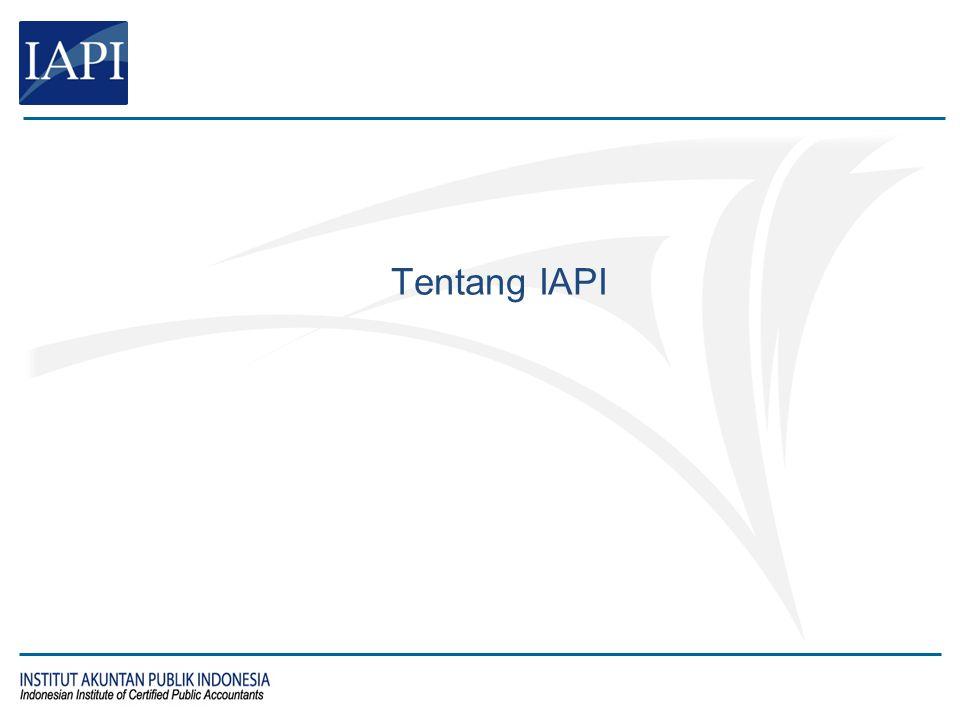 INSTITUT AKUNTAN PUBLIK INDONESIA IAPI merupakan Asosiasi Profesi Akuntan Publik (APAP) sebagaimana dimaksud dalam UU No 5/2011 tentang Akuntan Publik yang beranggotakan: –Akuntan Publik (mandatory sesuai UU 5/2011) –CPA of Indonesia (mandatory sesuai AD/ART IAPI) –Individu lain yang berminat (voluntary) PMK 443/KMK.01/2011 tanggal 27 Desember 2011: penetapan IAPI sebagai APAP untuk menjalankan fungsi: –Ujian profesi akuntan publik –Penetapan SPAP –Pendidikan profesional berkelanjutan –Review mutu anggota 3